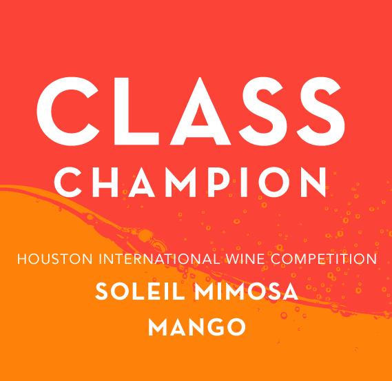 Class Champion - Houston International Wine Competition - Soleil Mimosa Mango